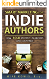 Smart Marketing for Indie Authors: How I Sold my First 1,563 Books and Counting!