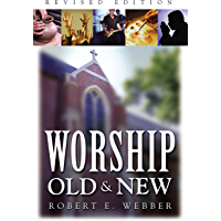 Worship Old and New: A Biblical, Historical, and Practical Introduction book cover
