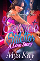 Concrete Stilettos: A Love Story Kindle Edition