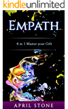 Empath: 4in1 - The Complete Guide to Everything an Empath Needs to Survive and Thrive  (April Stone - Spirituality Empath)