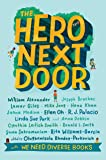 The Hero Next Door: A We Need Diverse Books Anthology