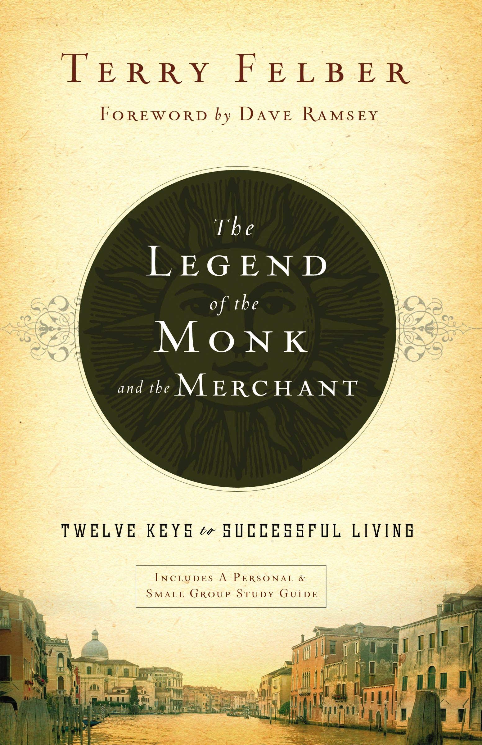 The Legend of the Monk and the Merchant: Twelve Keys to Successful Living:  Terry Felber: 9780849948527: Amazon.com: Books