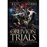 The Oblivion Trials (The Astral Wanderer Book 3)