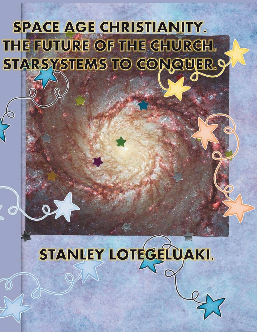 Download Space Age Christianity. The Future of the Church. Starsystems to Conquer. ebook