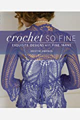 Crochet So Fine: Exquisite Designs with Fine Yarns Paperback
