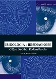 Iridologia-Irisdiagnose: O que os olhos podem revelar