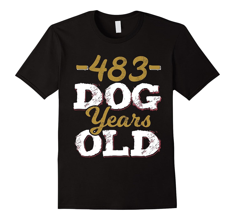 483 Dog Years Old T-Shirt Funny 69th Birthday Gag Gift-BN