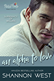 An Alpha To Love (Supremacy of Wolves Book 5) (English Edition)
