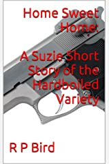 Home Sweet Home: A Suzie Short Story of the Hardboiled Variety