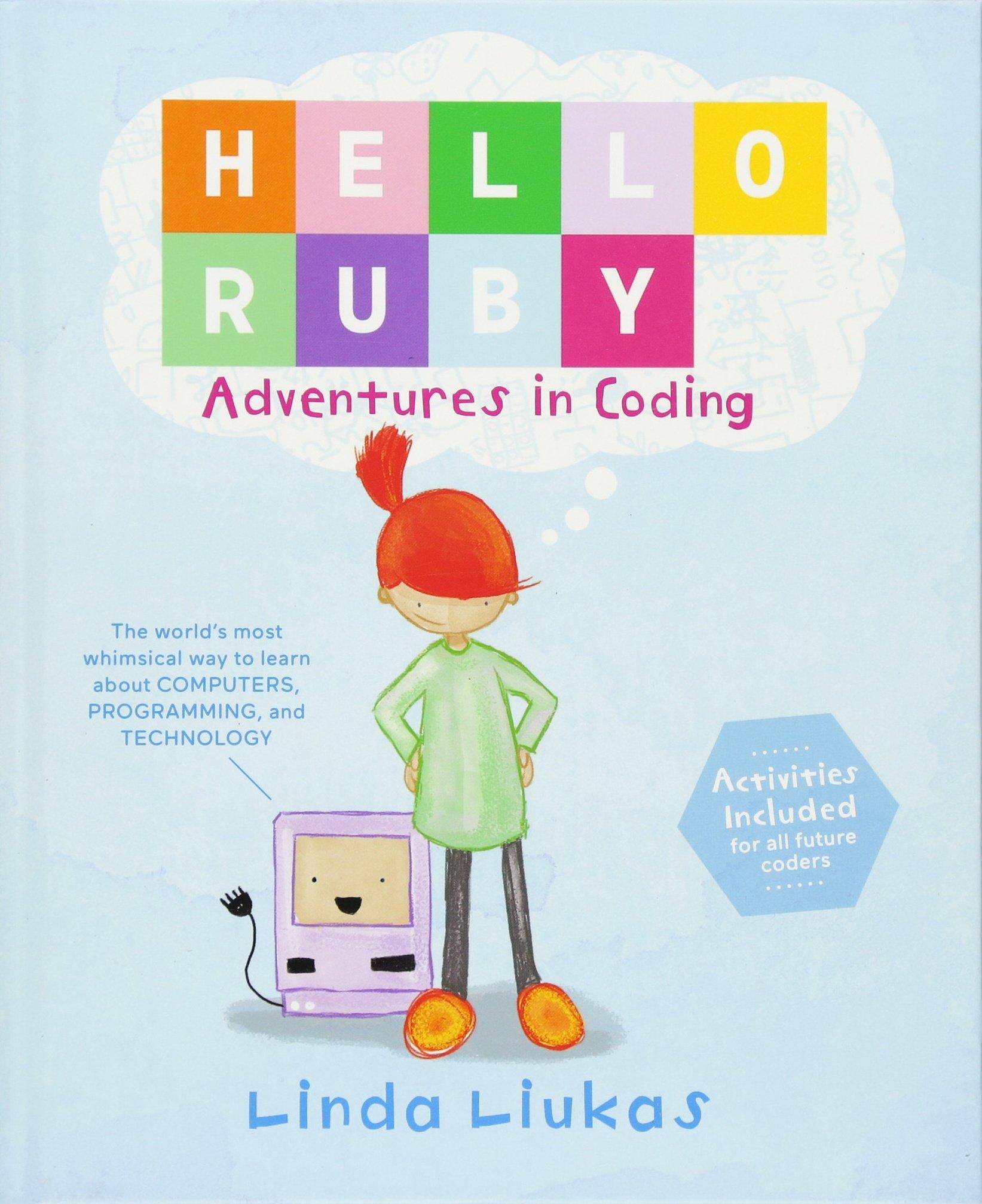 Hello Ruby: Adventures in Coding: Linda Liukas