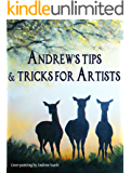 Andrew's Tips & Tricks For Artists (Andrew's Art Book 1)