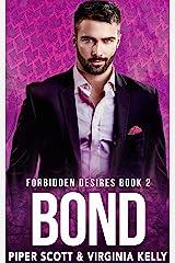 Bond (Forbidden Desires Book 2) Kindle Edition