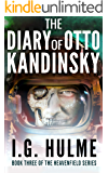 The Diary of Otto Kandinsky: An epic military science fiction novel (Heavenfield Book 3) (The Heavenfield)