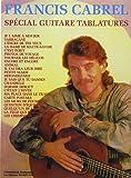 Cabrel Francis Special Guitare Tablatures Guitar Tab Book