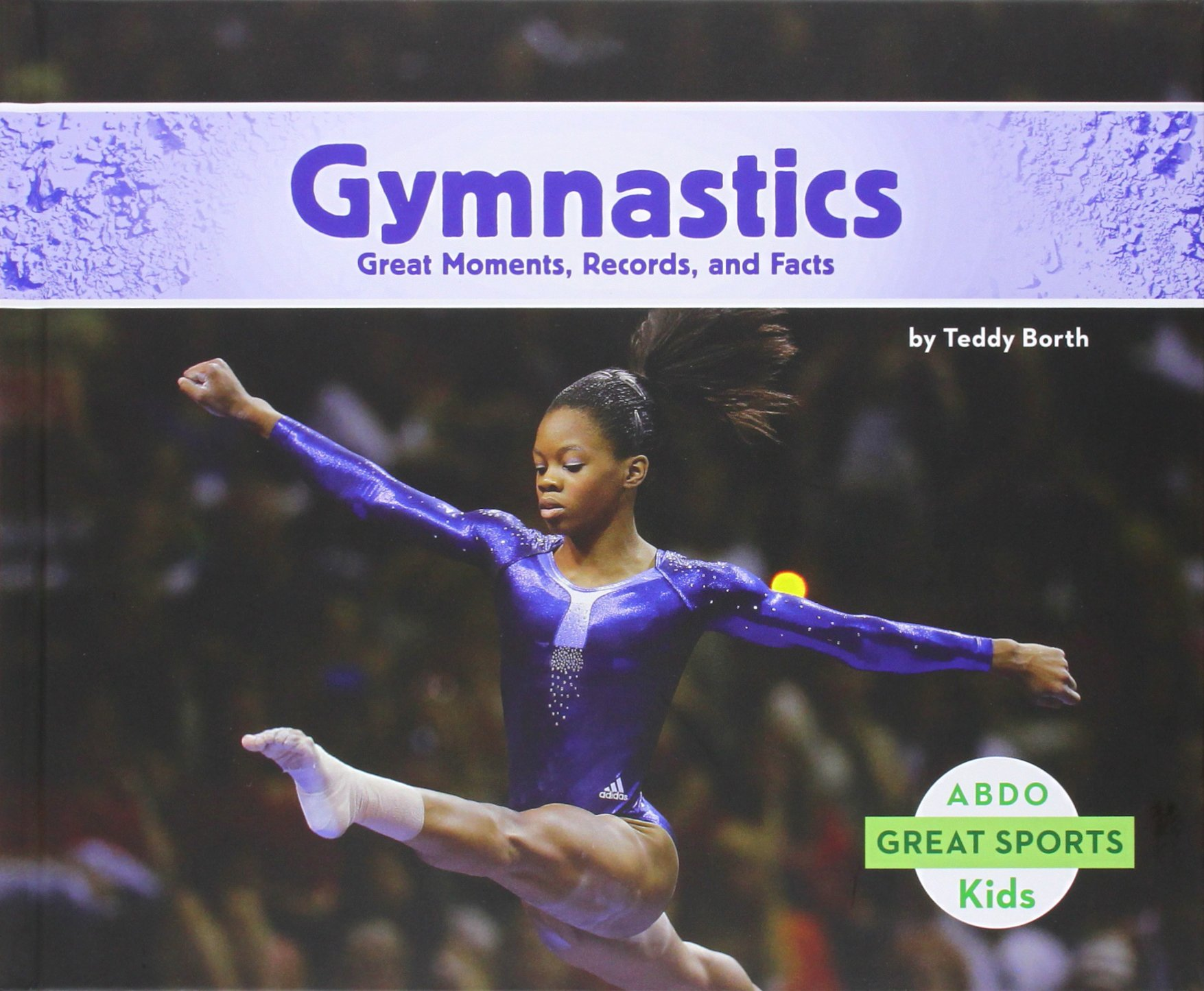 Gymnastics: Great Moments, Records, and Facts (Great Sports)