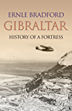 Gibraltar: The History of a Fortress (English Edition)