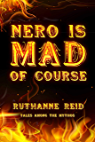 Nero is Mad, of Course (Among the Mythos)