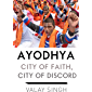 Ayodhya: City of Faith, City of Discord
