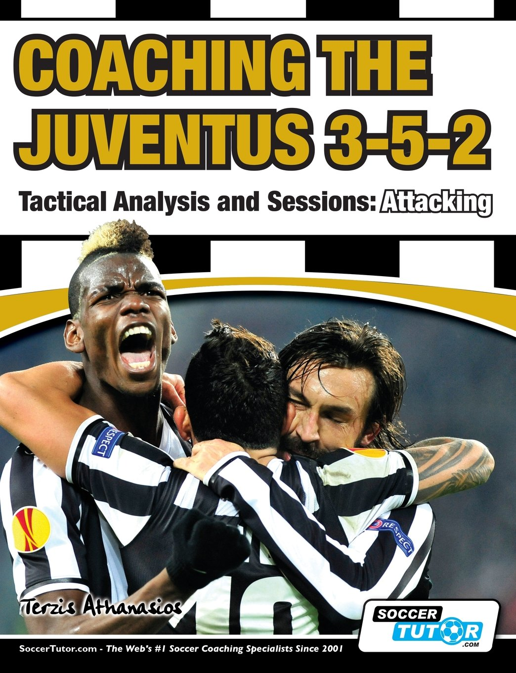 Download Coaching the Juventus 3-5-2 - Tactical Analysis and Sessions: Attacking ebook
