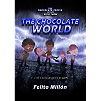 The Chocolate World: The End Has Just Begun (The Chocolate People Series Book 3) (English Edition)