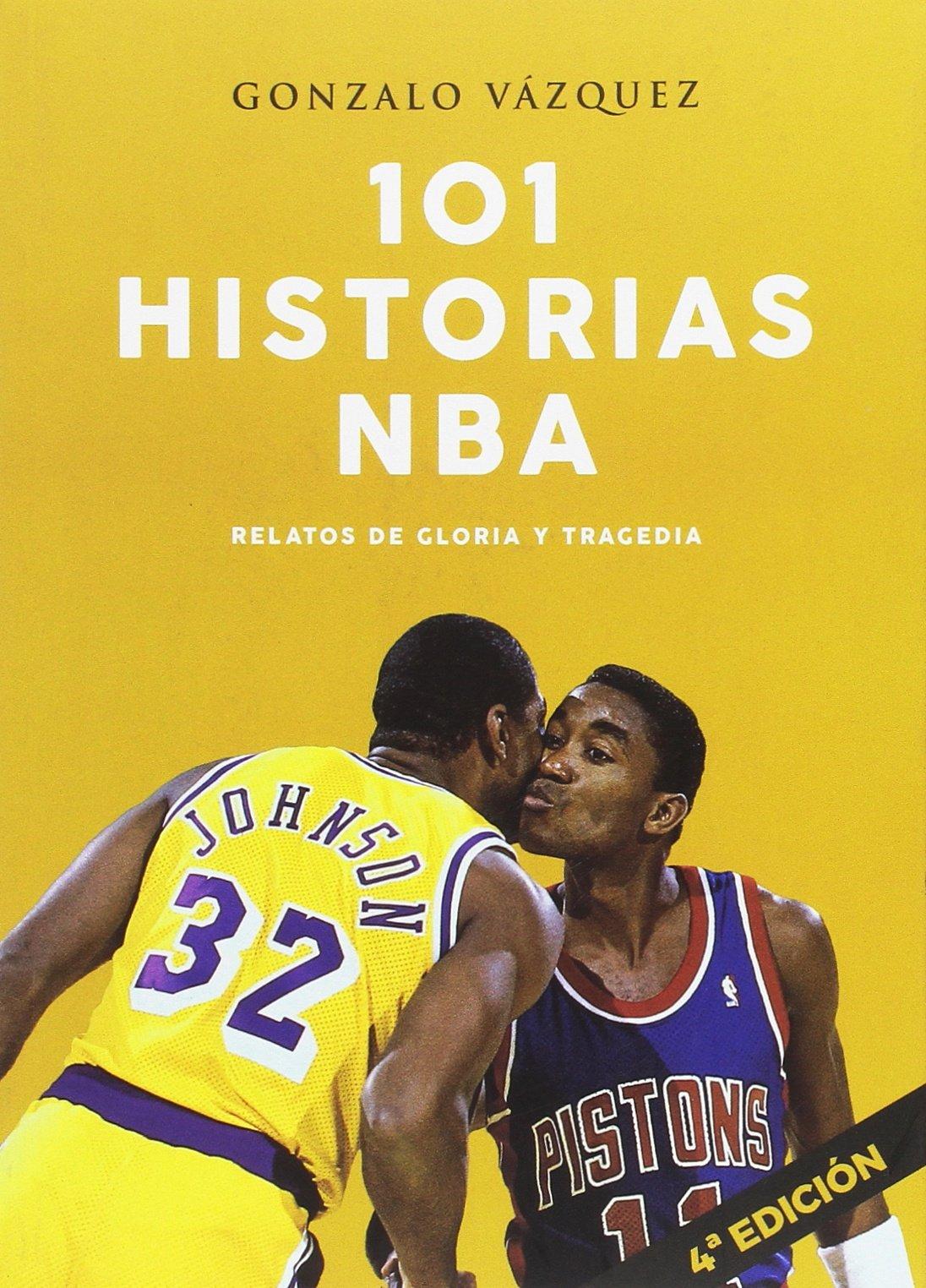 101 historias NBA. Relatos de gloria y tragedia (Baloncesto para leer) Tapa blanda – 17 abr 2017 Gonzalo Vázquez Serrano Ediciones JC 8415448228 Basketball