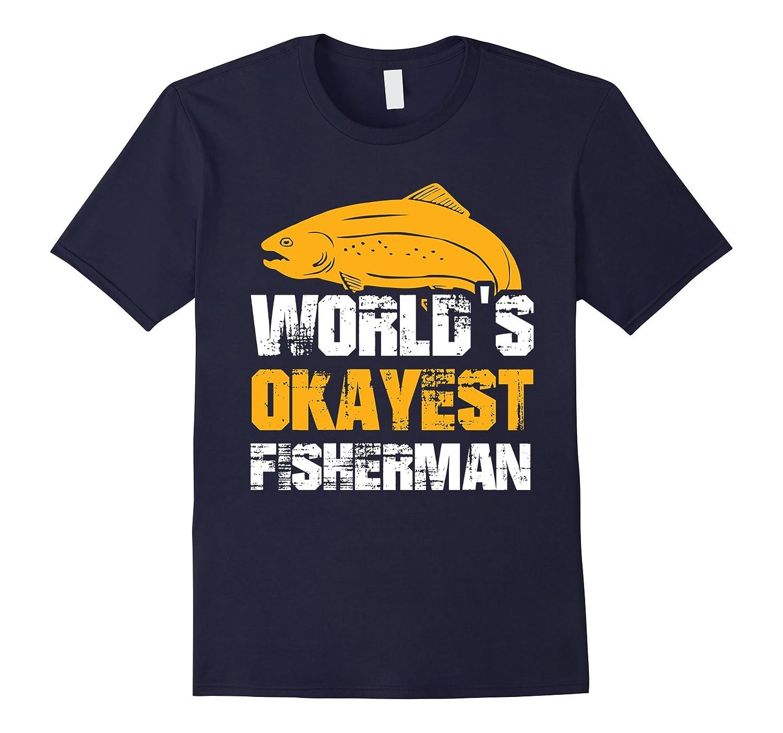 382a052f94c Worlds Okayest Fisherman Funny Fishing Shirt Fishers Gift Tee ...