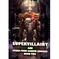 Supervillainy and Other Poor Career Choices: Book Two (English Edition)