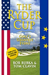 The Ryder Cup: Golf's Greatest Event Kindle Edition