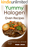 Yummy halogen oven recipes: Simple recipes you will never forget