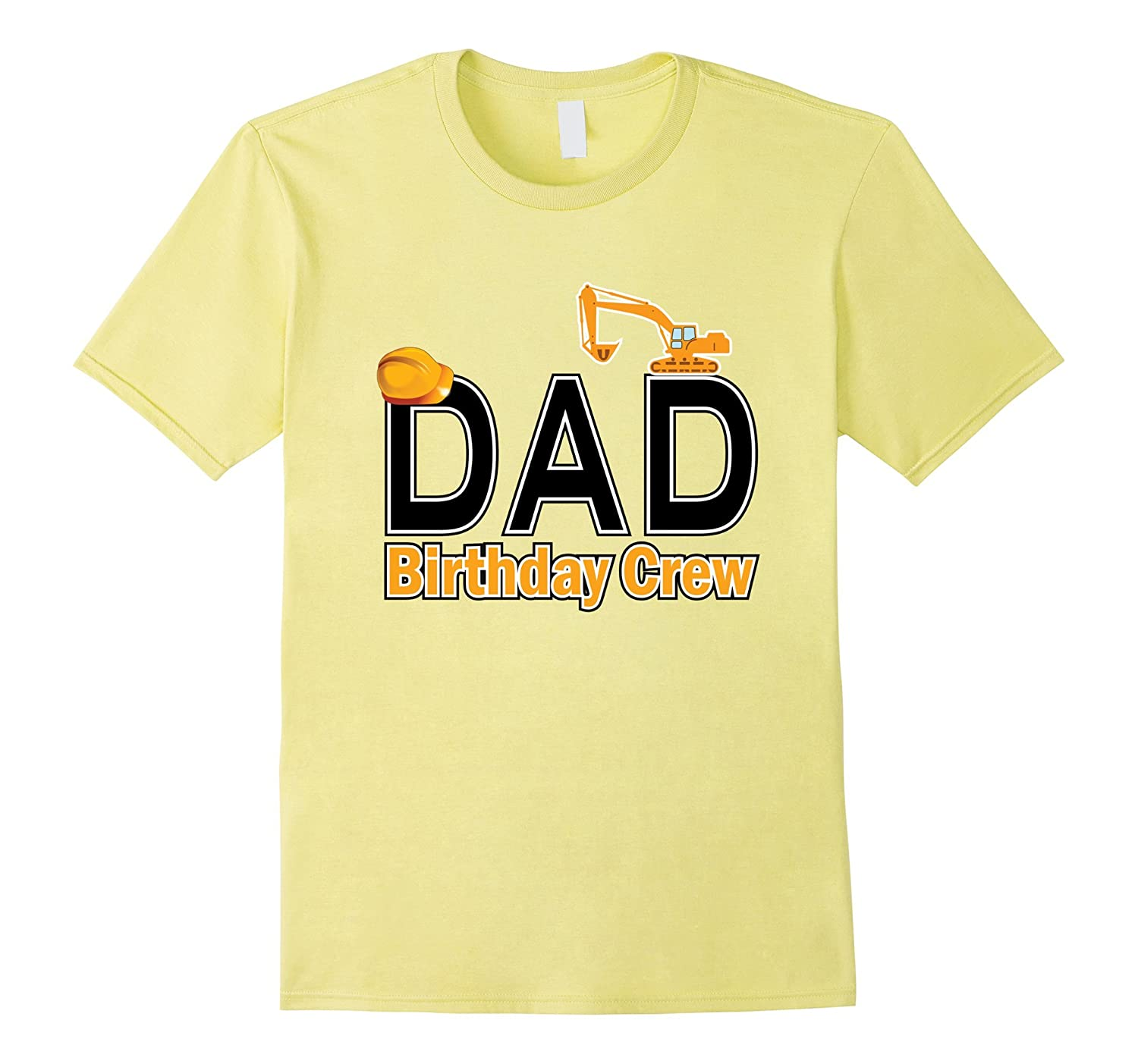 Dad Birthday Crew Shirts For Construction Party TD