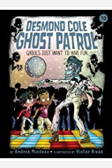 Ghouls Just Want to Have Fun (Desmond Cole Ghost Patrol Book 10) Kindle Edition