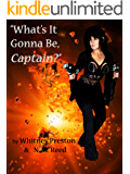 """What's it gonna be, Captain?: The Belerophon and the Crystal Sphere #1 (""""What's it gonna be, Captain?"""")"""