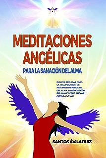 Meditaciones Angélicas para la Sanación del Alma