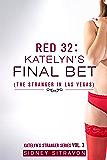 Red 32: Katelyn's Final Bet: (The Stranger in Las Vegas) (Katelyn's Stranger Series)