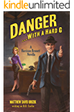 Danger ...With a Hard G