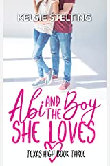 Abi and the Boy She Loves (The Texas High Series: Abi Book 3) Kindle Edition