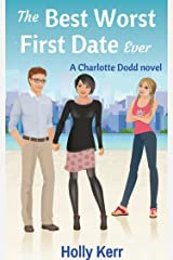 The Best Worst First Date Ever: A laugh-out-loud, action-packed romantic comedy spy series (Charlotte Dodd Book 3) Kindle Edition