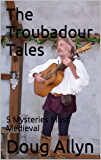 The Troubadour Tales: 5 Mysteries Most Medieval