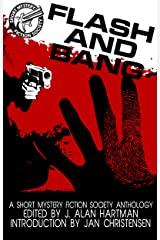 Flash and Bang: A Short Mystery Fiction Group Anthology Kindle Edition