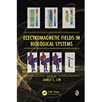 Electromagnetic Fields in Biological Systems (Biological Effects of Electromagnetics) (English Edition)