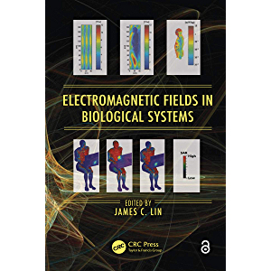 Electromagnetic Fields in Biological Systems (Biological Effects of Electromagnetics)