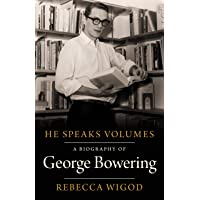 He Speaks Volumes: A Biography of George Bowering