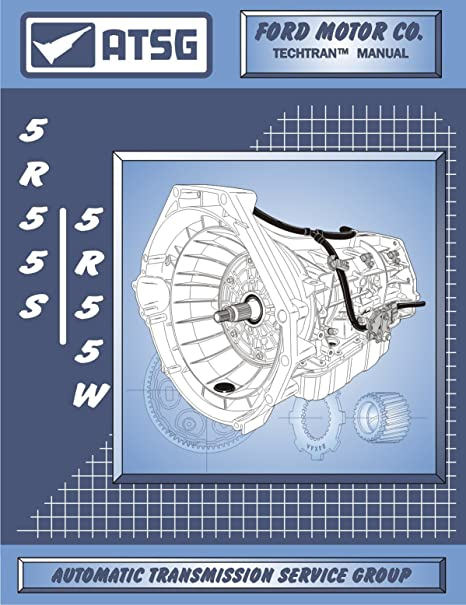 amazon com atsg 5r55s 5r55w automatic transmission repair manual rh amazon com
