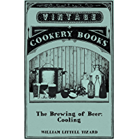 The Brewing of Beer: Cooling (English Edition)
