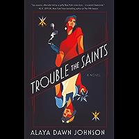 Trouble the Saints: A Novel