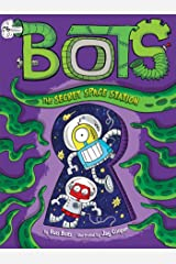 The Secret Space Station (Bots Book 6) Kindle Edition