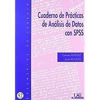 Cuaderno de practicas de análisis de datos con SPSS (Documentos de Trabajo)