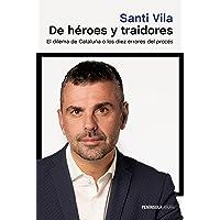 De héroes y traidores: El dilema de Cataluña o los diez errores del procés (ATALAYA)