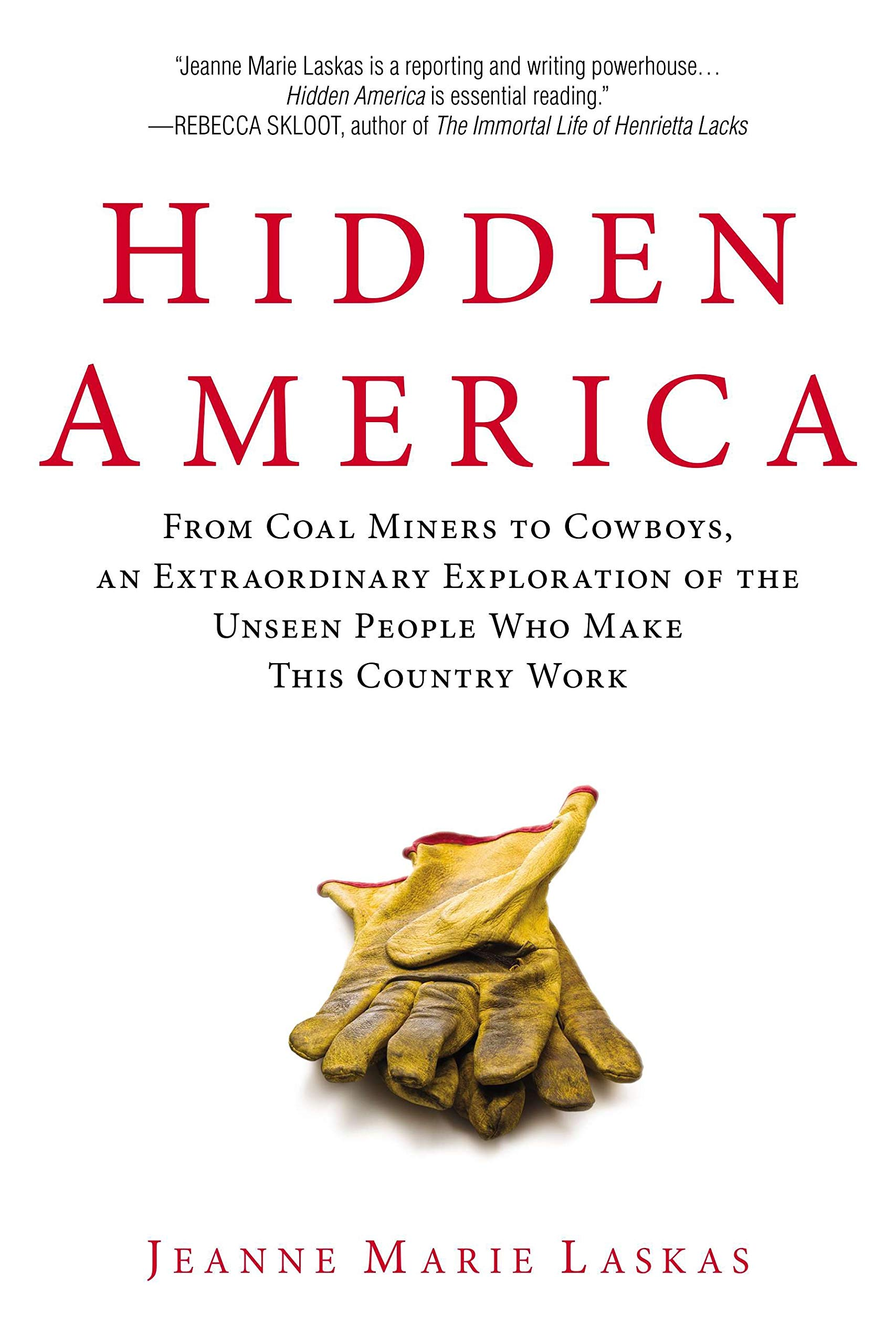 Hidden America: From Coal Miners to Cowboys, an Extraordinary ...