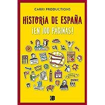 Historia de España ¡en 100 páginas!: .: . (Plan B): Amazon.es: Carki Productions, Gorka: Libros